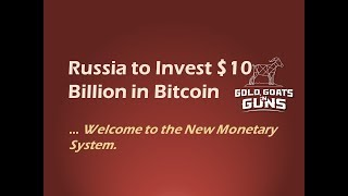 Russia to Make a $10 Billion Move into Bitcoin