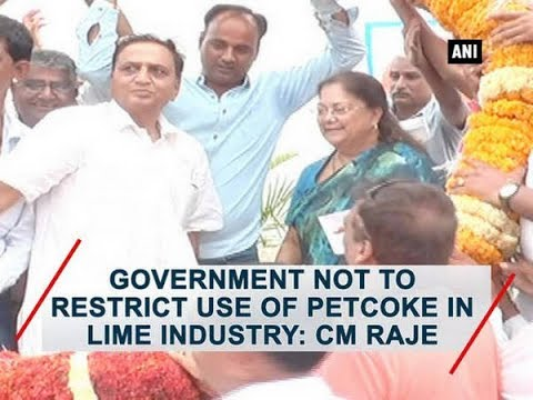 Government not to restrict use of petcoke in lime industry: CM Raje - Rajasthan News