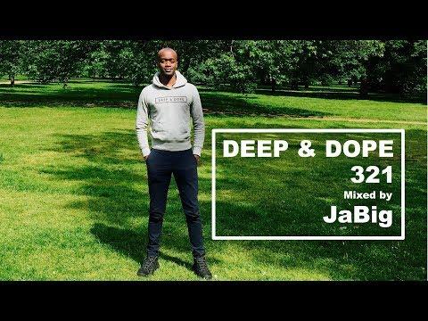 Laidback Deep House Music Lounge DJ Set  JaBig = DEEP & DOPE 321