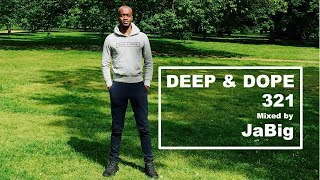 Laidback Deep House Music Lounge DJ Set by JaBig = DEEP & DOPE 321