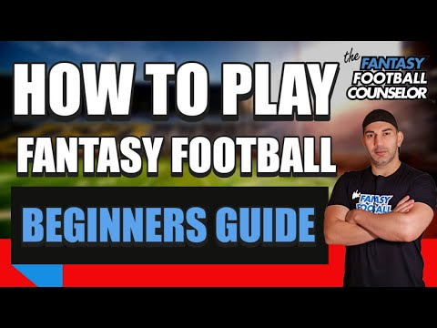 How To Play Fantasy Football (Begginers Guide)