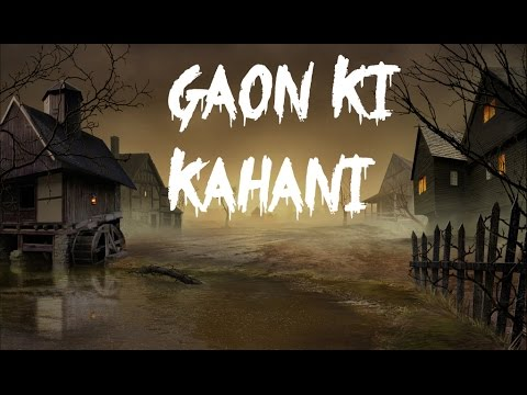 Gaon ki Kahani | गाओ की  कहानी | Real Indian Horror Stories : 17 thumbnail