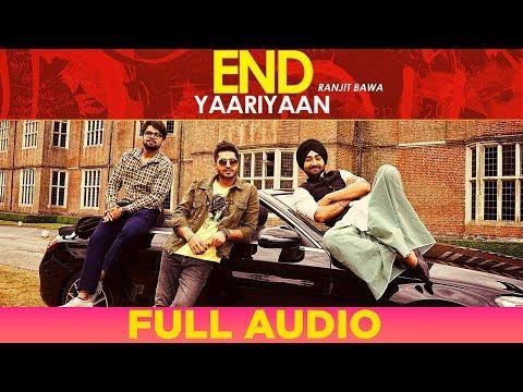 End Yaariyan (Full Audio) | Ranjit Bawa | Sukhe Muzical Doctorz | New Songs 2019