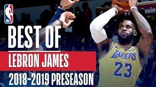 Best Of LeBron James   2018 NBA Preseason