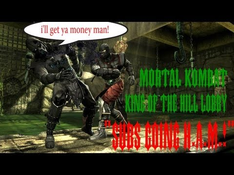 Mortal Kombat | King Of The Hill Lobby | SUBS GOING H.A.M.