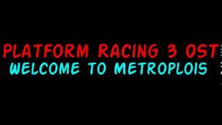 Platform Racing 3 OST - Welcome to Metropolis