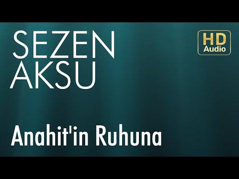 Anahit'in Ruhuna - Sezen Aksu