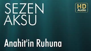 Sezen Aksu - Anahit'in Ruhuna