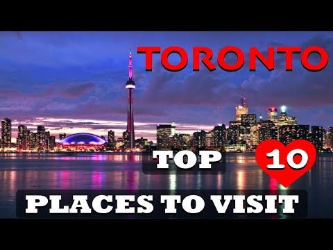 Top 10 Places To Visit In Toronto