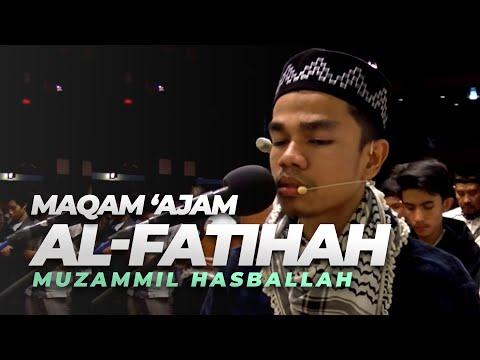 Muzammil Hasballah I Al Fatihah Maqam Ajam