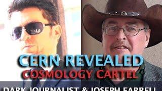 CERN DANGERS REVEALED! PAPERCLIP NAZIS AND COSMOLOGY CARTEL - DR. JOSEPH FARRELL & DARK JOURNALI