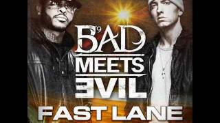 Bad Meets Evil - Fast Lane (Dirty)