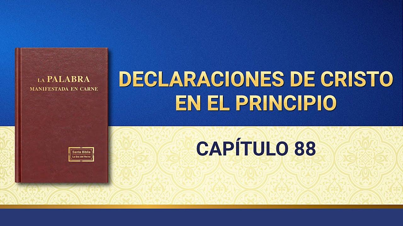 La Palabra de Dios   Declaraciones de Cristo en el principio: Capítulo 88