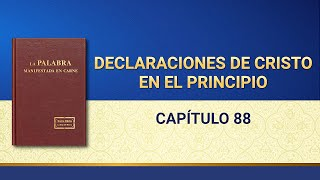 La Palabra de Dios | Declaraciones de Cristo en el principio: Capítulo 88