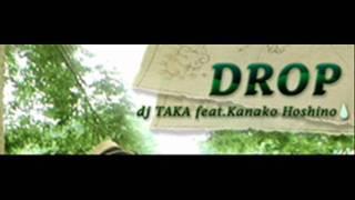 dj TAKA feat. Kanako Hoshino - DROP (HQ)