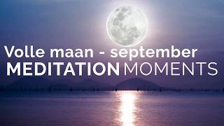LIVE MEDITATION MOMENTS | VOLLE MAAN SEPTEMBER | MICHAEL PILARCZYK | LIVE