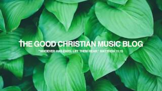 Subscribe for more Good Christian Music! http://smarturl.it/GCMyt R...