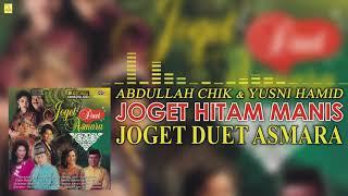 Abdullah Chik Yusni Hamid Joget Hitam Manis Official Audio