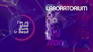Laboratorium - I'm So Glad, Punk Is Dead