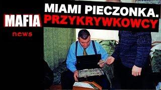 PRZYKRYWKOWCY. BYŁO NAS KILKUNASTU. JAROSŁAW PIECZONKA PS. MIAMI | Mafia News