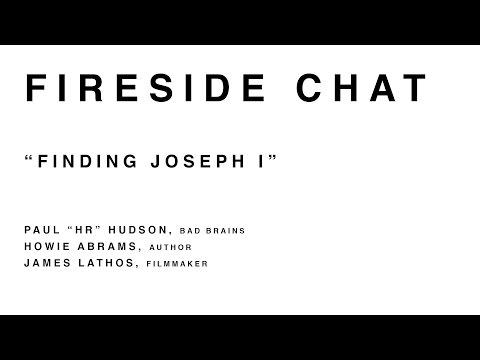 Finding Joseph I [Bad Brains - HR Documentary] - Fireside Chat