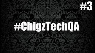 #ChigzTechQA #3 - Your Questions, Answered! - Android 8 Oreo, Ticwatch 2, Elephone S8 Networks