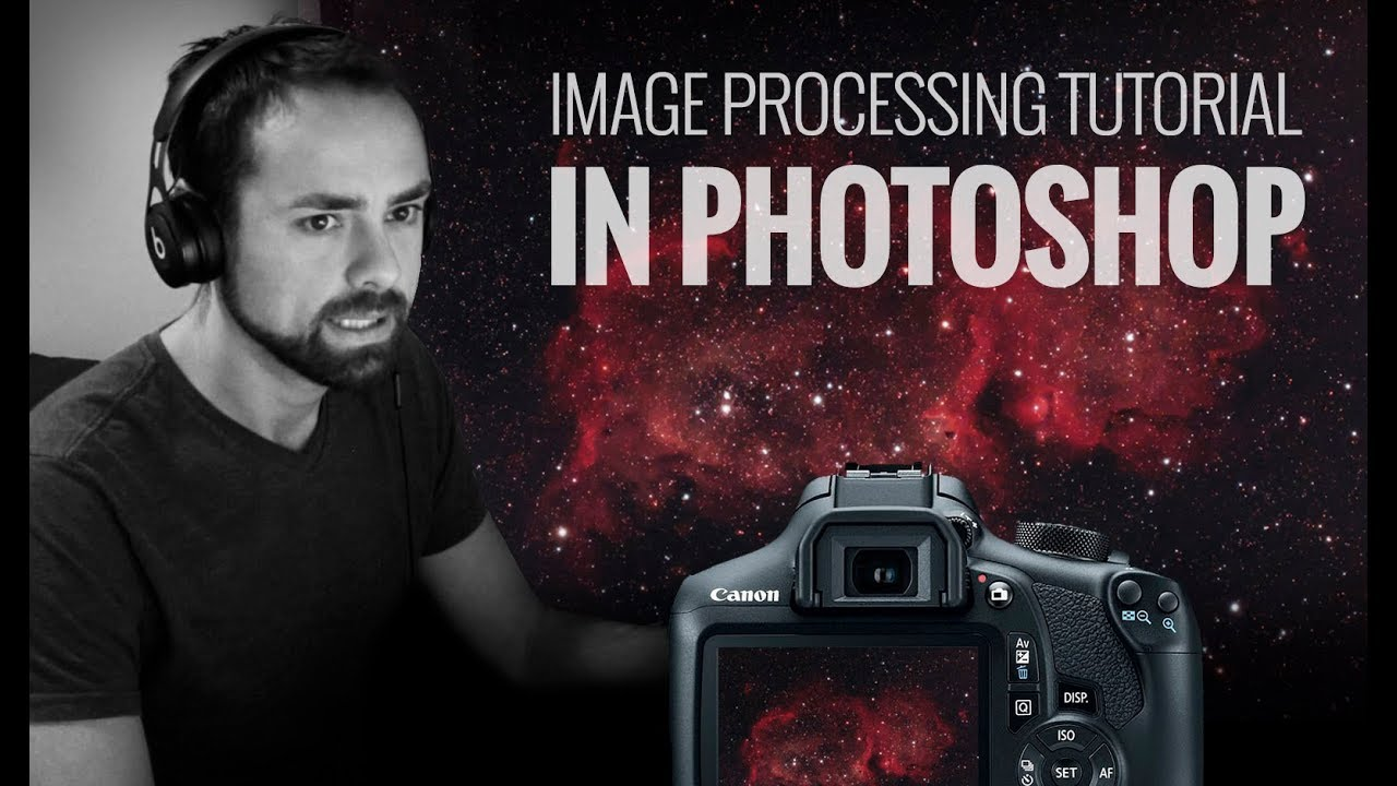 Astrophotography Image Processing Tutorial (Photoshop)