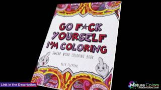 Go F ck Yourself, I'm Coloring  Swear Word Coloring Book | Mature Colors