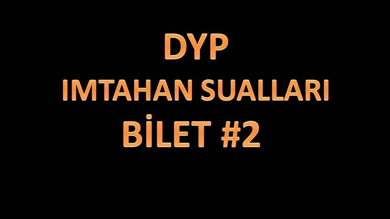 DYP test imtahan sualları bilet #2 (izahlı)