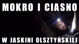 Mokro i ciasno Jaskinia Olsztyńska