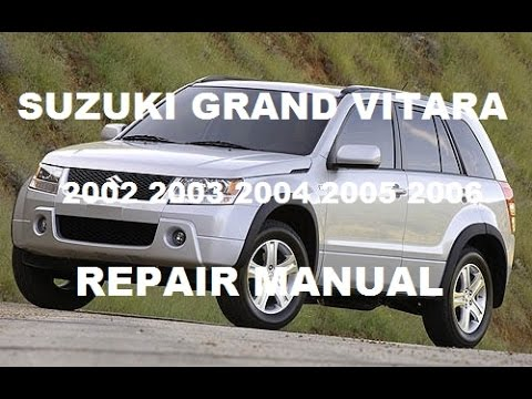 suzuki grand vitara 2002 2003 2004 2005 2006 repair manual youtube rh youtube com 1997 Suzuki Grand Vitara 2002 Suzuki Grand Vitara