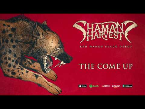 Shaman's Harvest - The Come Up