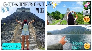 Guatemala Vlog// My Travel Diary