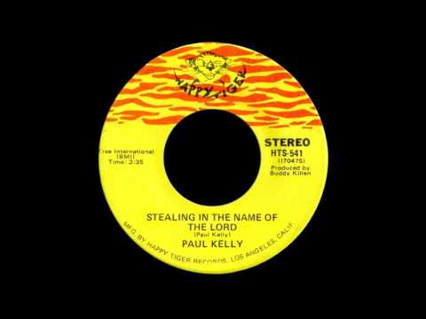 Paul Kelly   Stealing In The Name Of The Lord
