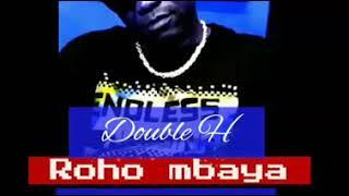 Double H Roho mbaya Official Audio Pr Amoroso