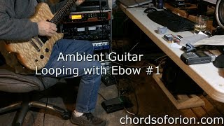 Ambient Guitar Looping with Ebow #1 (E-Bow, Strymon Timeline, TC Electronic Ditto, Carvin Fatboy)