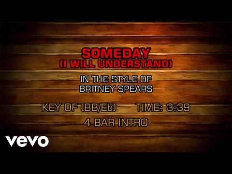 Britney Spears - Someday (I Will Understand) (Karaoke)