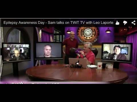Epilepsy Awareness Day - Sam talks on TWiT TV