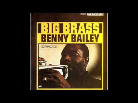 Benny Bailey  - Big Brass ( Full Album )