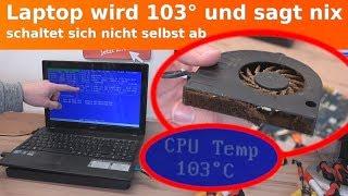 Laptop wird 103 Grad heiß - leckere Entdeckung im Notebook - funktioniert wieder