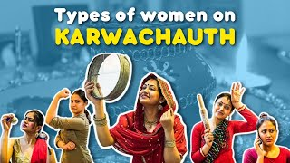 Types Of Women Fasting On Karwachauth // Captain Nick