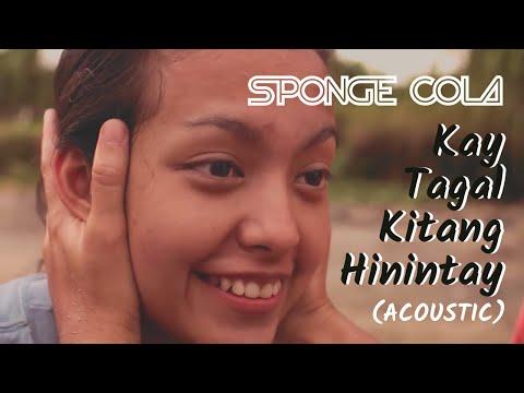 Sponge Cola - Kay Tagal Kitang Hinintay (acoustic, OFFICIAL, HD)