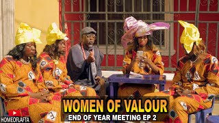 Download Homeoflafta Comedy - WOMEN OF VALOUR END OF YEAR MEETING the arrangent episode (Homeoflafta comedy)