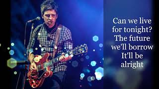 Noel Gallagher's High Flying Birds - Black Star Dancing (Lyrics)