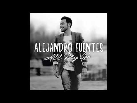 Alejandro Fuentes  All My life Audio