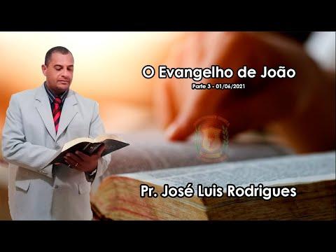 O Evangelho de João (Parte 3) | Pr. José Luís Rodrigues | 01/06/2021