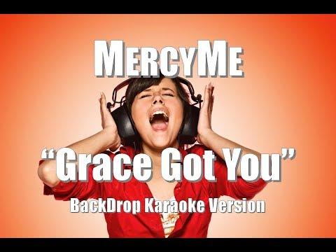 """MercyMe """"Grace Got You"""" BackDrop Karaoke Version"""