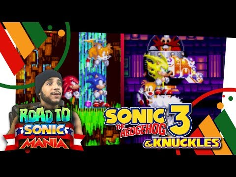 Road to Sonic Mania: Sonic 3 & Knuckles Part 1 - Angel Island, Hydrocity Zone, & SUPER SONIC!!