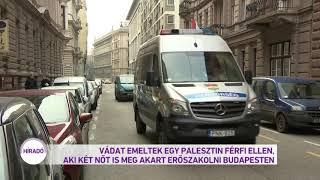 Vádat emeltek egy palesztin férfi ellen, aki két nőt is meg akart erőszakolni Budapesten