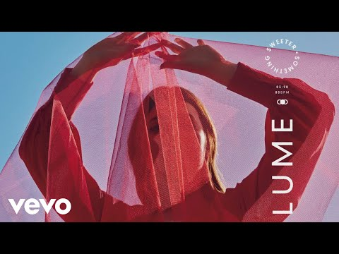 LUME - LUME - Something Sweeter (Audio)